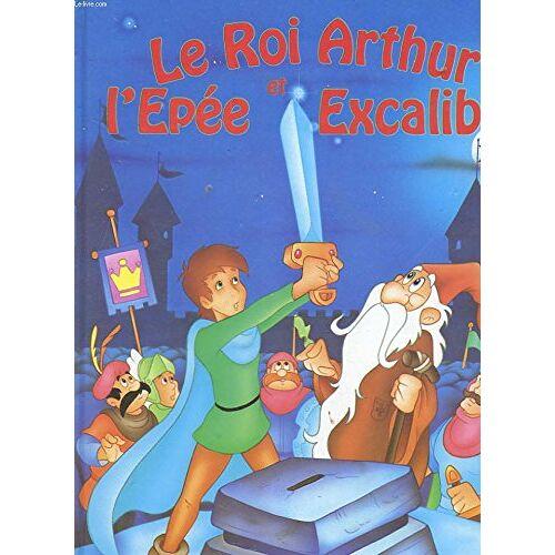 - Le roi arthur et l'epee excalibur - Preis vom 07.04.2021 04:49:18 h