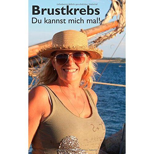B. Münch - Brustkrebs - Du kannst mich mal! - Preis vom 03.05.2021 04:57:00 h