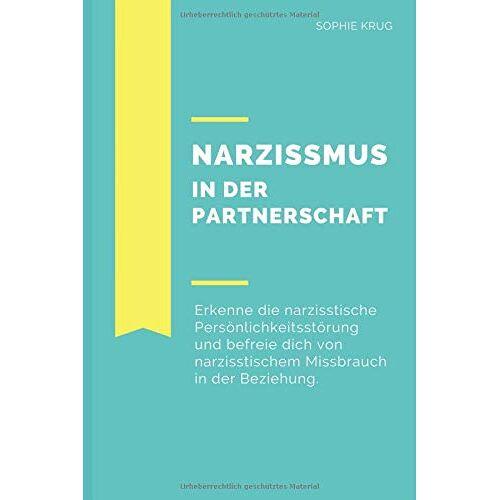 Sophie Krug - Narzissmus in der Partnerschaft: Erkenne Narzissmus und befreie dich aus der seelischen Gewalt - Preis vom 24.02.2021 06:00:20 h