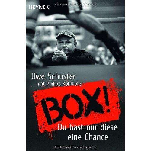 Uwe Schuster - Box!: Du hast nur diese eine Chance - Preis vom 07.03.2021 06:00:26 h