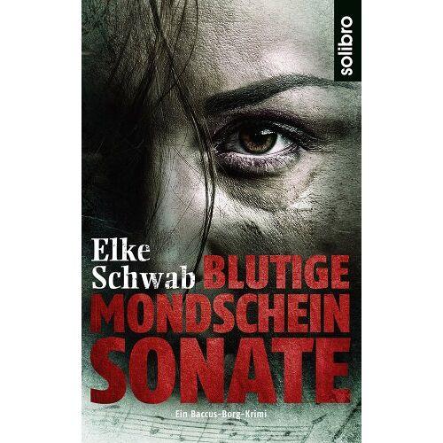 Elke Schwab - Blutige Mondscheinsonate: Ein Baccus-Borg-Krimi - Preis vom 06.05.2021 04:54:26 h