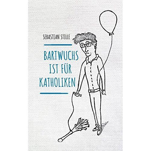 Sebastian Stille - Bartwuchs ist für Katholiken - Preis vom 16.01.2021 06:04:45 h