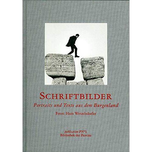 Hans Wetzelsdorfer - Schriftbilder: Portraits und Texte aus dem Burgenland - Preis vom 15.01.2021 06:07:28 h