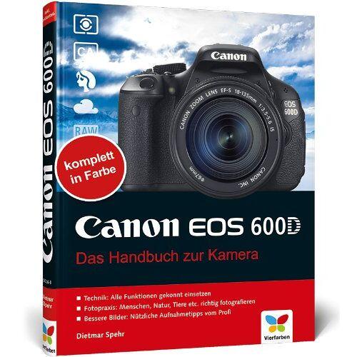 Dietmar Spehr - Canon EOS 600D: Das Handbuch zur Kamera - Preis vom 05.03.2021 05:56:49 h