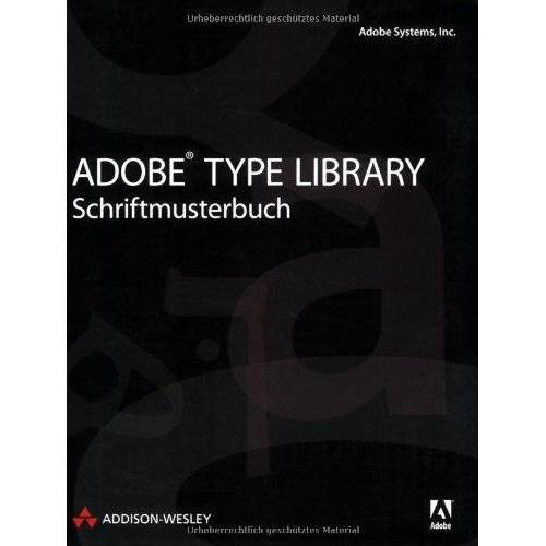 Adobe Systems Inc. - Adobe Type Library - Schriftmusterbuch: Ausgabe 2008 (DPI Adobe) - Preis vom 27.02.2021 06:04:24 h