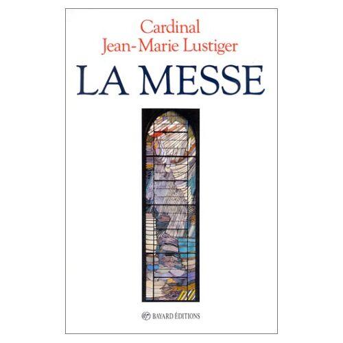 Jean-Marie Lustiger - La Messe - Preis vom 24.01.2021 06:07:55 h