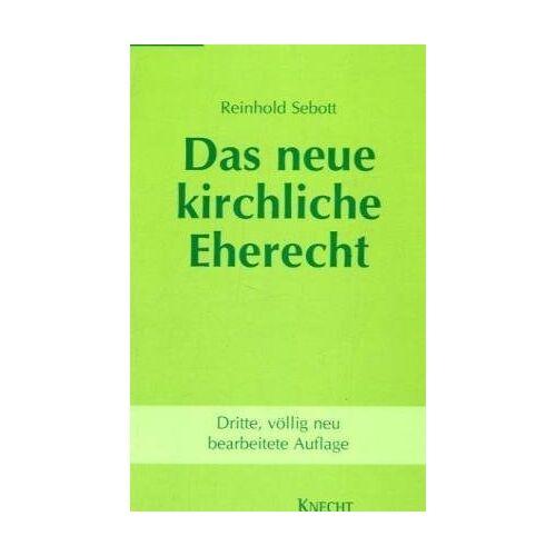 Reinhold Sebott - Das neue kirchliche Eherecht - Preis vom 28.03.2020 05:56:53 h