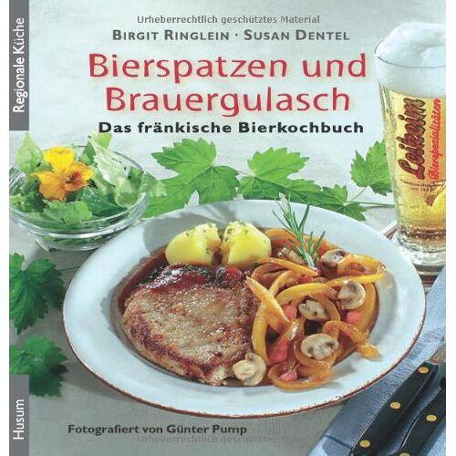Birgit Ringlein - Bierspatzen und Brauergulasch: Das fränkische Bierkochbuch - Preis vom 05.09.2020 04:49:05 h