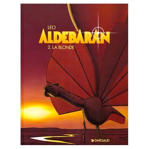 Leo - Aldébaran Tome 2 : La blonde (Aldebaran) - Preis vom 27.02.2021 06:04:24 h