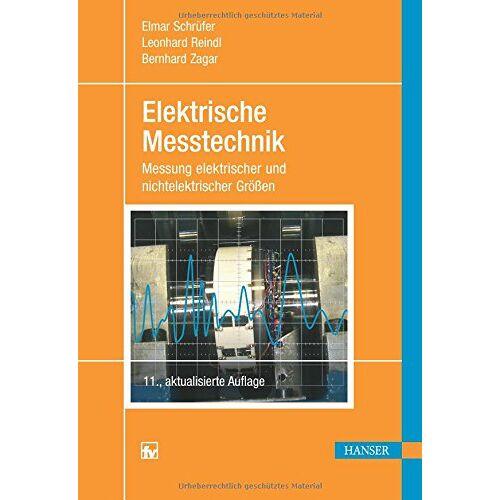 Elmar Schrüfer - Elektrische Messtechnik: Messung elektrischer und nichtelektrischer Größen - Preis vom 16.05.2021 04:43:40 h