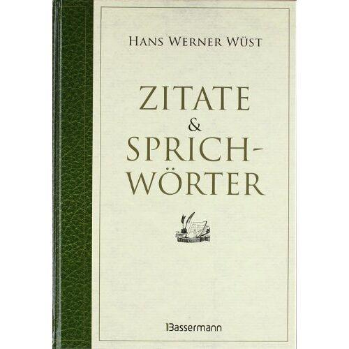 Wüst, Hans Werner - Zitate & Sprichwörter - Preis vom 13.05.2021 04:51:36 h