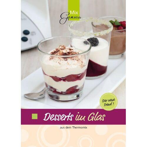 Corinna Wild - Desserts im Glas: aus dem Thermomix - Preis vom 05.09.2020 04:49:05 h