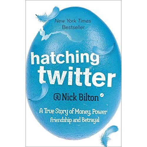Nick Bilton - Hatching Twitter - Preis vom 10.05.2021 04:48:42 h