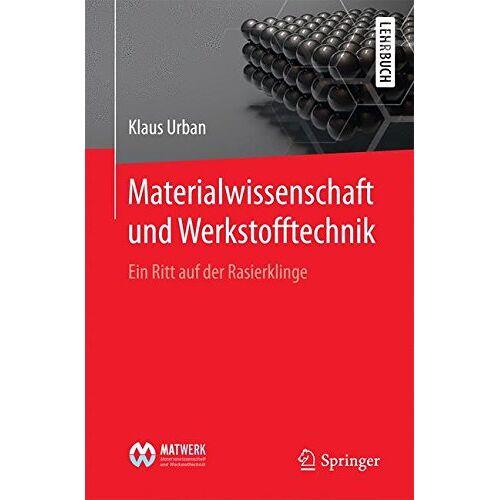 Klaus Urban - Materialwissenschaft und Werkstofftechnik: Ein Ritt auf der Rasierklinge - Preis vom 14.04.2021 04:53:30 h