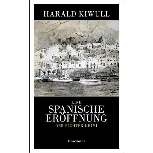 Harald Kiwull - Eine spanische Eröffnung: Der Richter-Krimi (Lindemanns Bibliothek) - Preis vom 07.04.2021 04:49:18 h