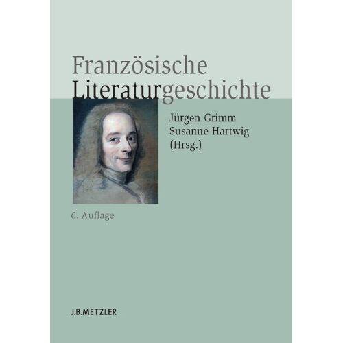 Grimm Jürgen, Grimm Jürgen - Französische Literaturgeschichte (Neuerscheinungen J.B. Metzler) - Preis vom 09.04.2020 04:56:59 h