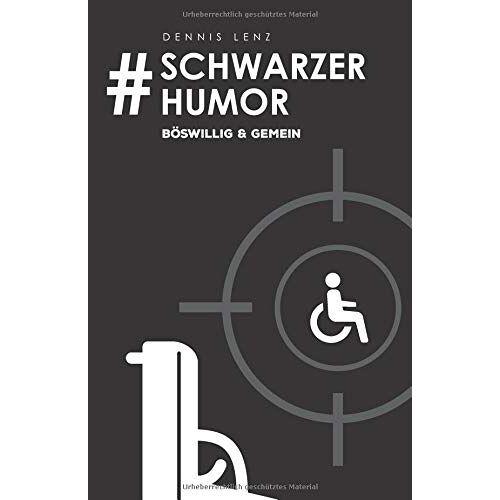 Dennis Lenz - #Schwarzer Humor: böswillig & gemein - Preis vom 13.05.2021 04:51:36 h