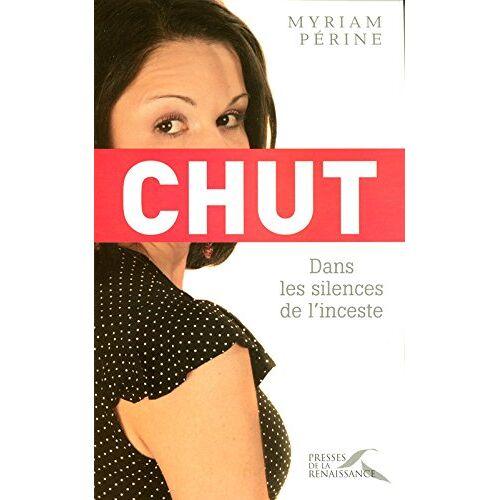 Myriam Périne - Chut : Dans les silences de l'inceste - Preis vom 20.01.2021 06:06:08 h