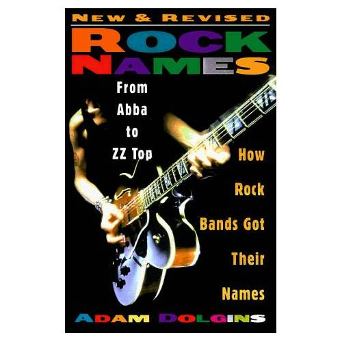 Adam Dolgins - Rock Names - Updated: From Abba to Zz Top: How Rock Bands Got Their Names - Preis vom 12.05.2021 04:50:50 h