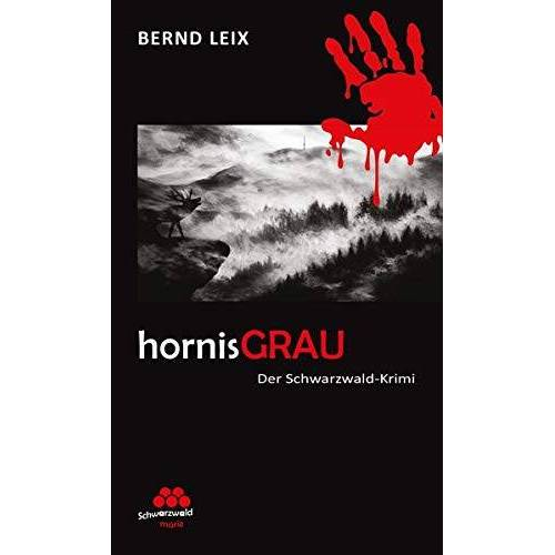 Bernd Leix - hornisGRAU: Schwarzwald-Krimi (SchwarzwaldMarie: Schwarzwald-Krimi) - Preis vom 12.04.2021 04:50:28 h