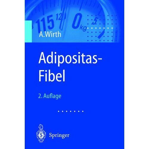 Alfred Wirth - Adipositas-Fibel (German Edition) - Preis vom 14.04.2021 04:53:30 h