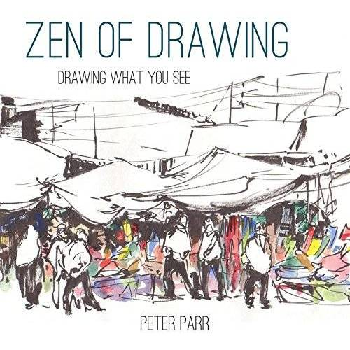 Peter Parr - Zen of Drawing: How to Draw What You See - Preis vom 04.09.2020 04:54:27 h