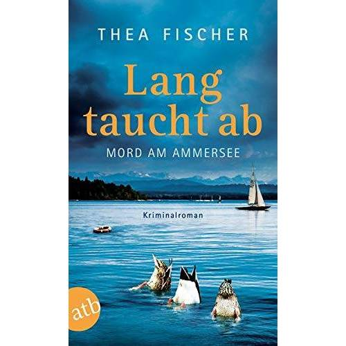Thea Fischer - Lang taucht ab: Mord am Ammersee - Preis vom 05.05.2021 04:54:13 h