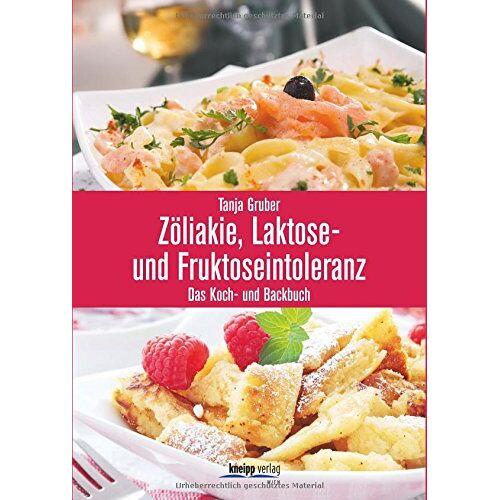 Tanja Gruber - Zöliakie, Laktose- und Fruktoseintoleranz: Das Koch- und Backbuch - Preis vom 18.04.2021 04:52:10 h