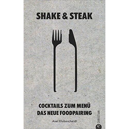 Axel Pernod Ricard Deutschland GmbH - Wodka-Kochbuch: Shake & Steak. Cocktails zum Menü - das neue Foodpairing. Ein Cocktailbuch mit Wodka-Rezepten und Begleitmenüs. Neue Cocktailrezepte. - Preis vom 20.10.2020 04:55:35 h