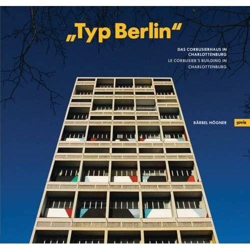 Dierk Jensen - Typ Berlin: Das Corbusier Haus in Charlottenburg /The Corbusier Builing in Charlottenburg - Preis vom 07.09.2020 04:53:03 h