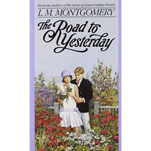 Montgomery, L. M. - The Road to Yesterday (L.M. Montgomery Books) - Preis vom 21.10.2020 04:49:09 h