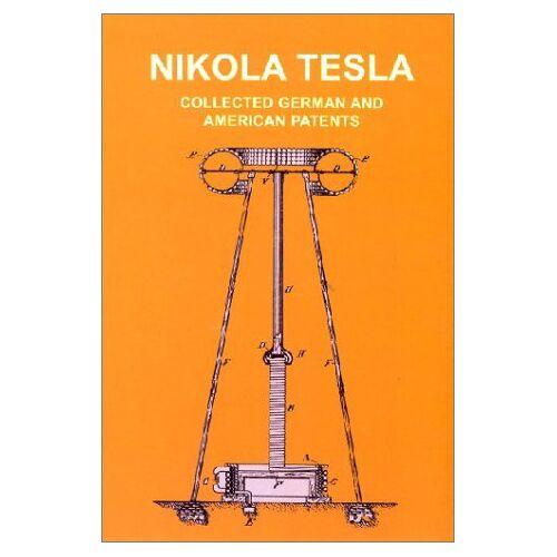 Nikola Tesla - Nikola Tesla. Seine Patente - Preis vom 12.05.2021 04:50:50 h