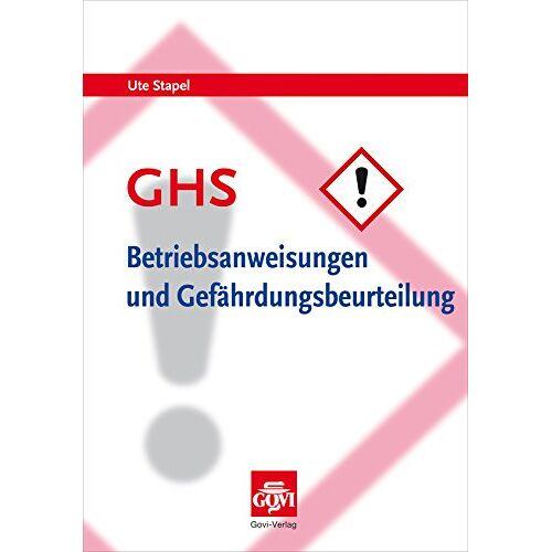 Ute Stapel - GHS - Betriebsanweisungen und Gefährdungsbeurteilung: Arbeitsschutz in Apotheken beim Umgang mit Gefahrstoffen - Preis vom 20.10.2020 04:55:35 h