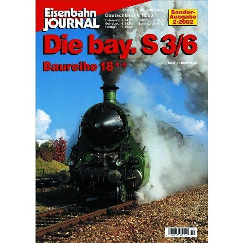 Horst J. Obermayer - Die bay. S 3/6 - Baureihe 18.4-6 - Eisenbahn Journal Sonder-Ausgabe 2-2002 - Preis vom 25.09.2020 04:48:35 h