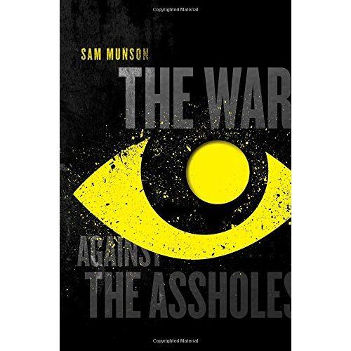 Sam Munson - WAR AGAINST THE ASSHOLES - Preis vom 06.05.2021 04:54:26 h