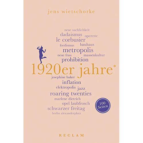 Jens Wietschorke - 1920er Jahre. 100 Seiten (Reclam 100 Seiten) - Preis vom 10.09.2020 04:46:56 h