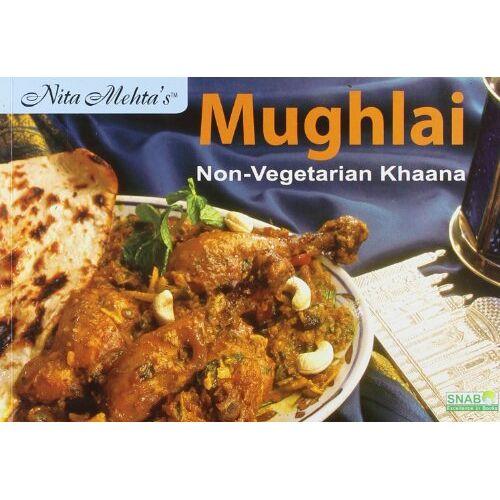 Nita Mehta - Mughlai Non Vegetarian Khana - Preis vom 20.10.2020 04:55:35 h