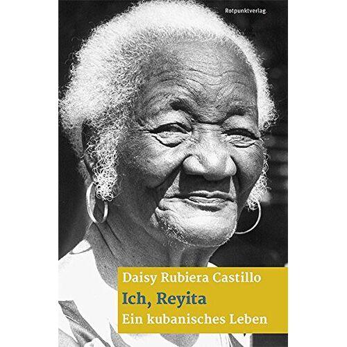 Daisy Rubiera Castillo - Ich, Reyita: EinkubanischesLeben - Preis vom 20.10.2020 04:55:35 h