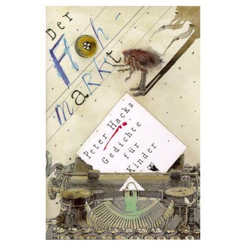 Peter Hacks - Der Flohmarkt. Gedichte für Kinder - Preis vom 05.05.2021 04:54:13 h
