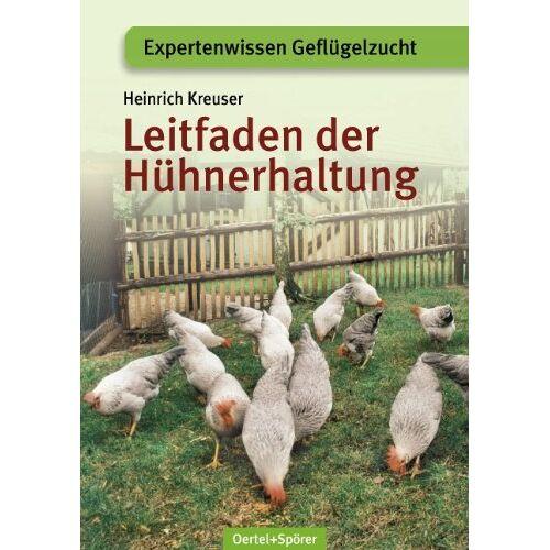 Heinrich Kreuser - Leitfaden der Hühnerhaltung - Preis vom 15.04.2021 04:51:42 h