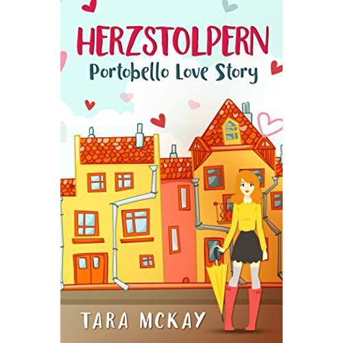 Tara McKay - Herzstolpern: Portobello Love Story - Preis vom 06.05.2021 04:54:26 h