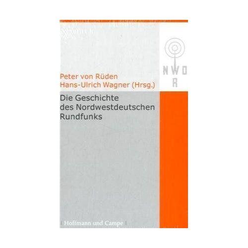 Rüden, Peter von - Die Geschichte des Nordwestdeutschen Rundfunks - Preis vom 18.04.2021 04:52:10 h