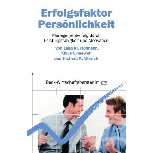 Hofmann, Laila M. - Erfolgsfaktor Persönlichkeit: Managementerfolg durch Leistungsfähigkeit und Motivation - Preis vom 16.04.2021 04:54:32 h
