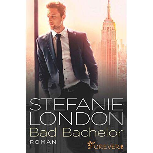 Stefanie London - Bad Bachelor (New York Bachelors, Band 1) - Preis vom 20.10.2020 04:55:35 h