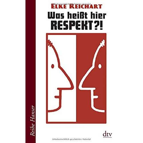 Elke Reichart - Was heißt hier Respekt?! (Reihe Hanser) - Preis vom 14.05.2021 04:51:20 h