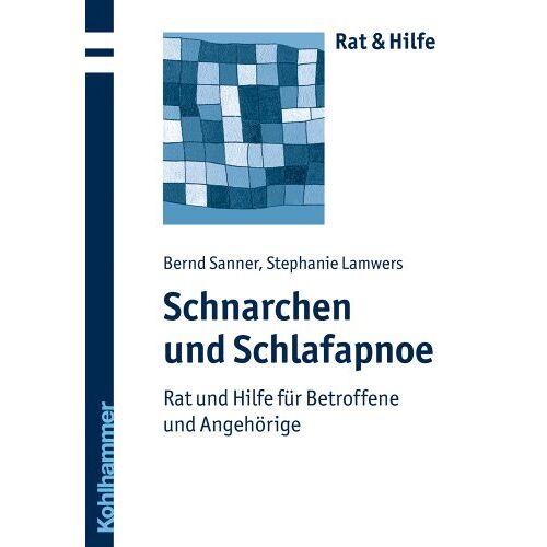 Bernd Sanner - Schnarchen und Schlafapnoe - Rat und Hilfe für Betroffene und Angehörige (Rat & Hilfe) - Preis vom 21.04.2021 04:48:01 h
