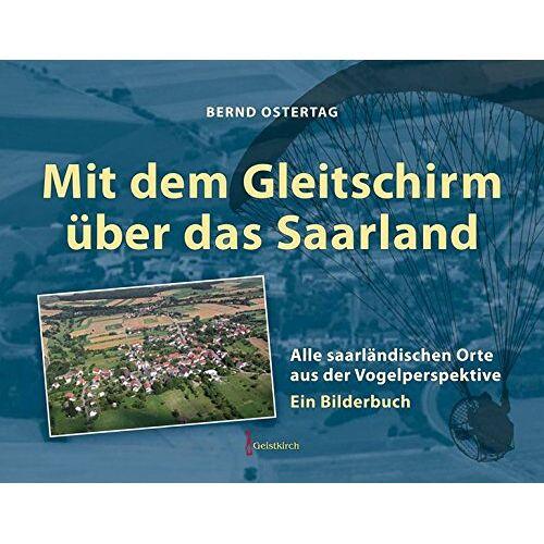 - Mit dem Gleitschirm über das Saarland: 443 saarländische Orte aus der Vogelperspektive - Ein Bilderbuch - Preis vom 11.05.2021 04:49:30 h