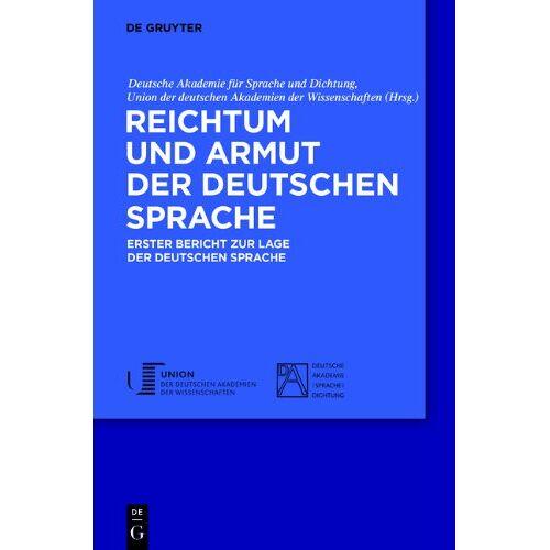 Deutsche Akademie für Sprache und Dichtung - Reichtum und Armut der deutschen Sprache: Erster Bericht zur Lage der deutschen Sprache - Preis vom 09.04.2021 04:50:04 h