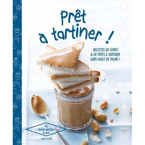 Audrey Le Goff - Prêt à tartiner ! : Curds et pâtes à tartiner - Preis vom 13.04.2021 04:49:48 h