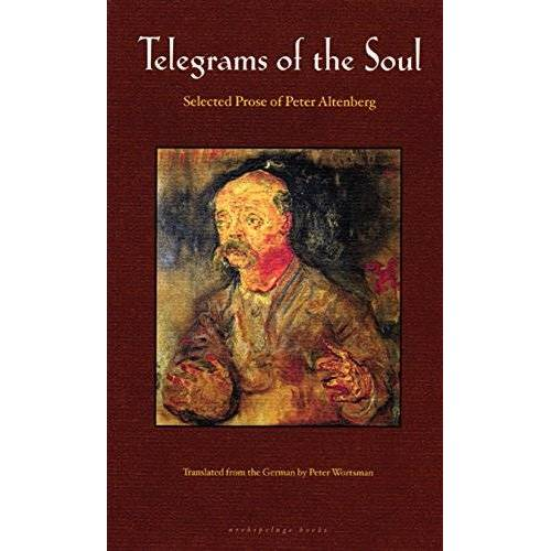 Peter Altenberg - Telegrams of the Soul: Selected Prose of Peter Altenberg - Preis vom 19.01.2021 06:03:31 h